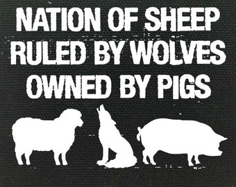 Nation of Sheep Ruled By Wolves Owned By Pigs Cloth Patch, Political Patches, Don't Be A Sheep, Anti-Establishment Patches, Punk Patch,