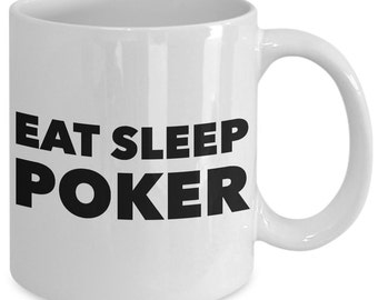 Poker Gift Coffee Mug - Eat Sleep Poker - Unique gift mug for him, her, husband, wife, boyfriend, men, women