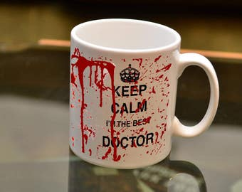 DOCTOR GIFT Keep Calm I'm the Best Doctor Bloody Sublimation Mug. Birthday Gift Perfect For The Clumsy Medical Professional You Know !