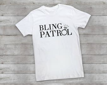 Bling Patrol shirt, Wedding Party, Bridal Party, Bridal Shower Gift, Wedding Shower Gift, Ring Bearer, Engagement Gift, Ring Bearer Gift