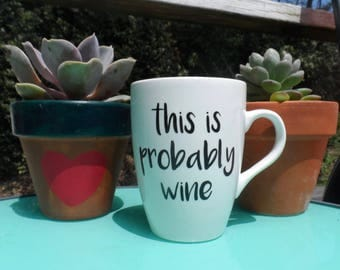 This is Probably Wine Coffee Mug - Coffee Cup