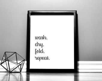 Wash Dry Fold Repeat Printable Wall Art