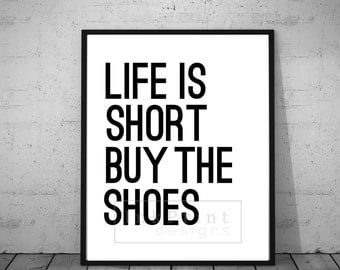 """Printable """"Life is Short Buy the Shoes"""""""
