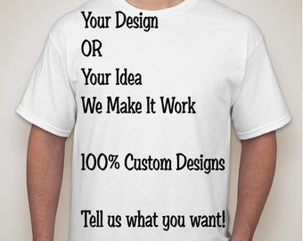 Custom T-Shirt Design | Your Idea, we make it | Upload your image | Tell us what text | Bulk orders accepted