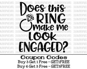 Does This Ring Make Me Look Engaged Svg Bride Svg Wedding Svg Future Mrs Svg PNG Files Svg Files for Cricut Svg Files for Silhouette Cameo