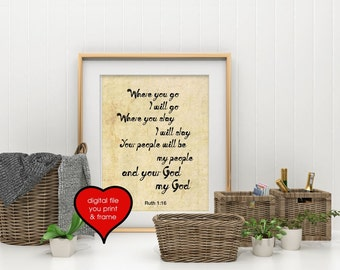 Inspirational Quote Where You Go I Will Go, Ruth 1:16 Bible verse Digital Print Inspirational You Print and Frame Scripture print