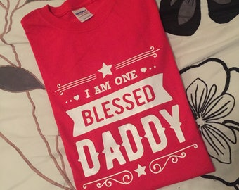I Am One Blessed Daddy Shirt Father Day