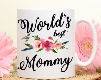 Worlds best Mommy, best Mommy mug, gift for Mommy, Mother's day gift, Mom gift mug, mom gift mug, best mom mug, gift for mother, mommy gift,