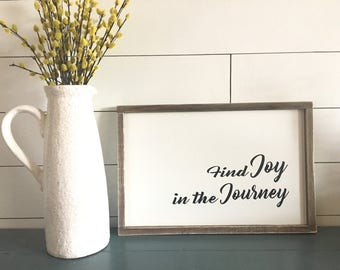Find Joy in the Journey Sign. Wooden Sign. Rustic. Handmade. Farmhouse.