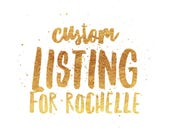 RESERVED- Listing for Rochelle
