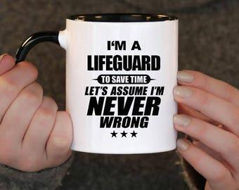 I'm a Lifeguard to Save Time Let's assume I'm Never Wrong, Lifeguard Gift, Lifeguard Birthday, Lifeguard Mug, Lifeguard ,