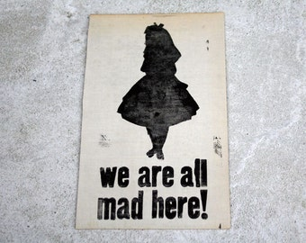 Original linocut * Alice * we are all mad here!