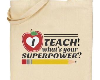 Teacher gift- Teacher tote bag-I AM A Teacher-What's Your Superpower?-Maths Teacher,English Teacher,Science Teacher Gift