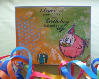 "Handmade Birthday Card - ""A true Friend remembers your birthday not your age"""