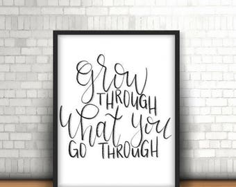 Grow Through Quote - Digital Handlettered Print