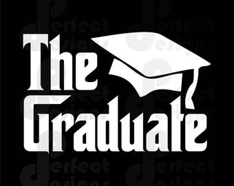 The Graduate Godfather Graduation Cuttable Graphic Design Art Silhouette Cricut Cameo Scan N Cut File - eps dxf svg jpg jpeg