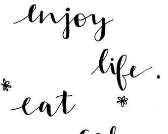Enjoy Life Eat Cake Calligraphy