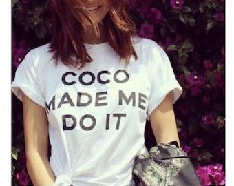 Coco Made Me Do It Tee Tshirt Graphic Tee Short Sleeve Tee Custom