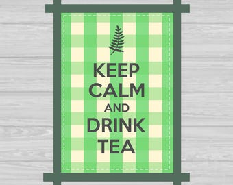 Keep calm and drink tea Printable Digital Instant download Home decor Wall art Kitchen decor Inspirational quotes Green