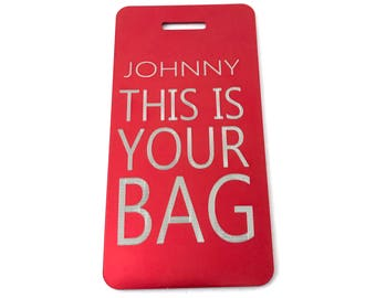 Funny Luggage Tag - Engraved Suitcase Tag - This Is Your Bag
