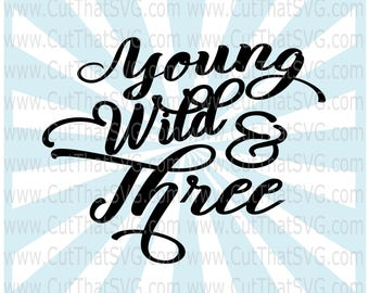Young Wild & Three SVG Cut File