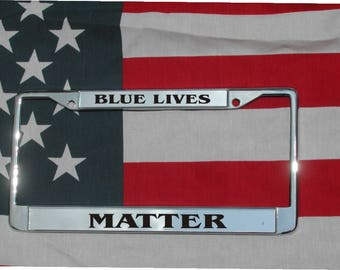 BLUE LIVES MATTER Chrome Laser Engraved License Plate Frame Free Shipping Police Sheriff State Trooper