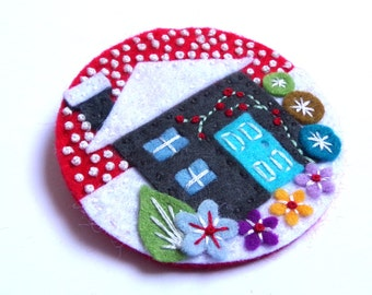 Home Sweet Home felt brooch pin with freeform embroidery