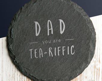 Dads 'You Are Tea Riffic' Slate Coaster