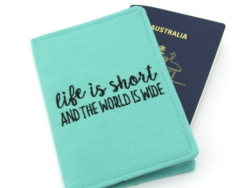 Embroidered Passport Cover with Quote, Passport Holder, Passport Wallet, Passport Case, Travel Gift - Life is Short and the World is Wide