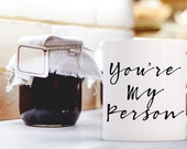 You're My Person Mug | Inspirational Mug | Gift for Coffee Lover | Unique Coffee Mug | Quote Mug | Daily Inspiration | Coffee Drinker