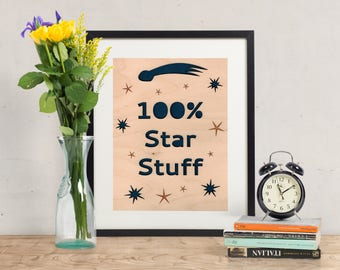 100% Star Stuff - Wood Art