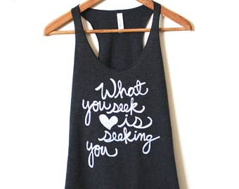 "Yoga Tank Top, Rumi Quote ""What you seek is seeking you"". Racerback Tank. Made To Order"