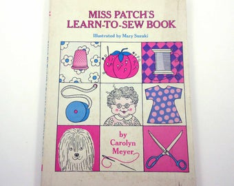 Miss Patch's Learn to Sew Book Vintage 1960s Illustrated Children's Sewing Book by Carolyn Meyer Illustrated by Mary Suzuki