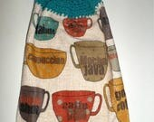 Blow Out Sale Coffee Hanging Kitchen Towel - Retro Coffee Cups - Crochet Top Towel - Thick Plush Towel - Coffee = Love - Mocha, Java, Cappuc