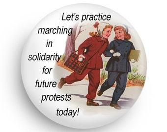 Fun Feminist Womens March Magnet, Or Feminist Mom Pinback!