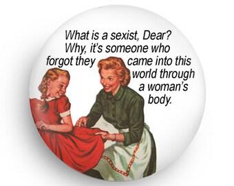 Funny Feminist Magnet for Feminist Families, and/or Feminist Pinback