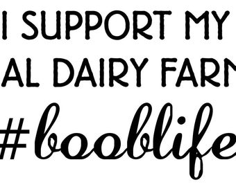 I Support My Local Dairy Farmer #booblife   SVG, Studio3, PDF, PNG, Eps, Dxf File - Custom Designs & Wording Welcome