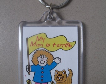 My Mom Is Terrific Keychain