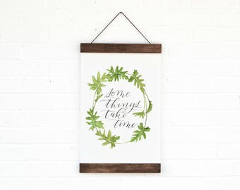Some Things Take Time- Wall Hanging