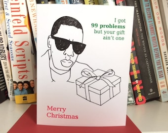 Funny Christmas Card - Hip Hop - 99 Problems But Your Gift Ain't One