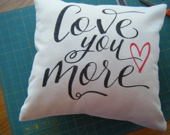 Pillow Cover  Love you more..