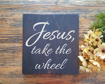Jesus take the wheel - Wood Signs - Wall Hanging- Farmhouse Sign-Rustic Signs - Home Decor -Christian Art Signs