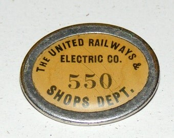 Sale Antique Rare The United Railways & Electric Co Company 550 Shops Dept Celluloid Metal Badge Pin