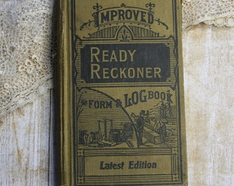 Vintage Book- Ready Reckoner Log Book- Tables- Wages- Rates- Numbers- Copyright 1928- Sepia Toned Pages