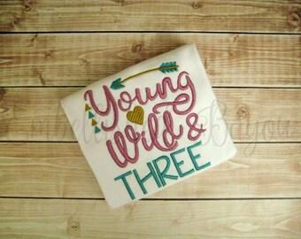 Young Wild and Three T-shirt Girls or Boys Birthday Shirt