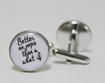 Better An Oops Than A What If Cufflinks ~ Mens Accessories Birthday Gift Vancouver Links Cuff Links Cuffs French Cuff