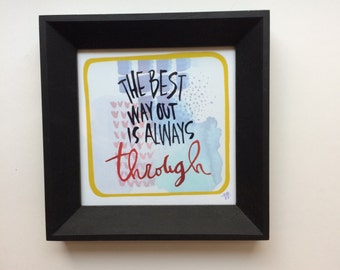 Framed Mini Print - The Best Way Out is Through - Hand Drawn Illustration - MN USA Made Frame - Quote Inspiration Nursery Home Art