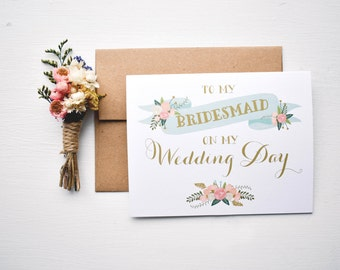 Wedding Day Card // To my bridesmaid on my wedding day // Bridesmaid thank you card // Thank you for being my bridesmaid