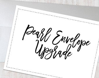 ADD-ON: Upgrade to Pearl Style Envelopes