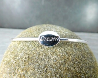 Dream Bangle Bracelet, Message Jewelry, Sterling Silver Bracelet, Inspirational Jewelry, Motivational, Friendship Bracelet, Simple Jewelry